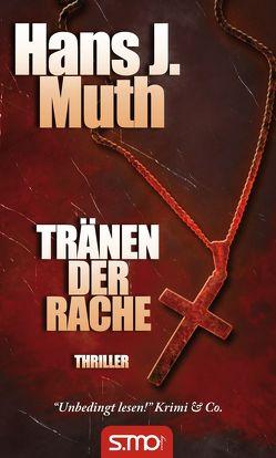 Die Fälle des Commissario Sparacio: Tränen der Rache von Muth,  Hans J.