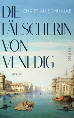 Die Fälscherin von Venedig von Schnalke,  Christian