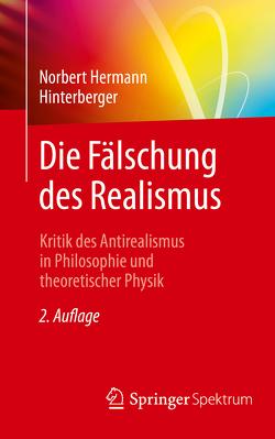 Die Fälschung des Realismus von Hinterberger,  Norbert Hermann