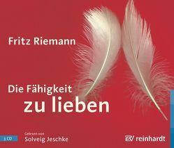 Die Fähigkeit zu lieben von Jeschke,  Solveig, Riemann,  Fritz