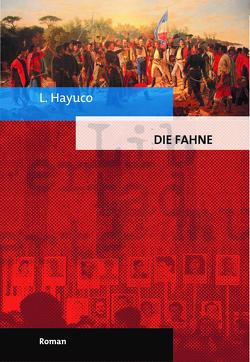 Die Fahne von Hayuco,  L.