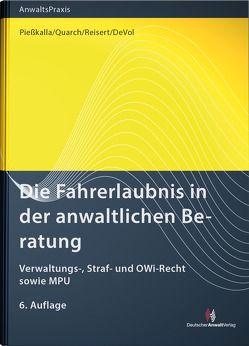 Die Fahrerlaubnis in der anwaltlichen Beratung von DeVol,  Don, Piesskalla,  Michael, Quarch,  Matthias, Reisert,  Gesine