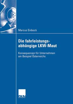 Die fahrleistungsabhängige LKW-Maut von Einbock,  Marcus, Kummer,  Prof. Dr. Sebastian