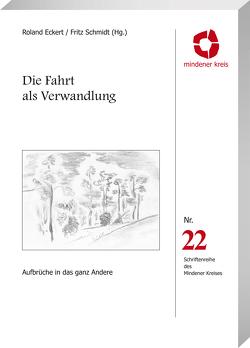 Die Fahrt als Verwandlung von Eckert,  Roland, Schmidt,  Fritz