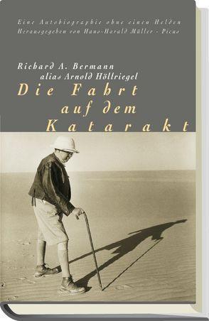 Die Fahrt auf dem Katarakt von Bermann,  Richard A, Müller,  Hans-Harald