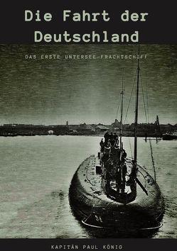 Die Fahrt der Deutschland von Koenig,  Paul