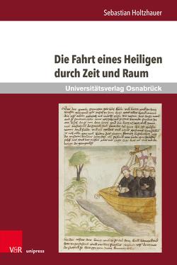 Die Fahrt eines Heiligen durch Zeit und Raum von Holtzhauer,  Sebastian