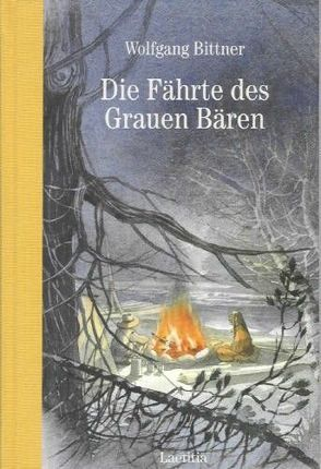 Die Fährte des grauen Bären von Bittner,  Wolfgang, Eisenburger,  Doris