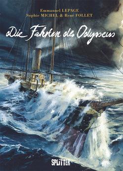 Die Fahrten des Odysseus von Follet,  René, Lepage,  Emmanuel, Michel,  Sophie