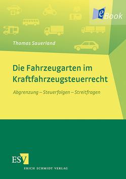 Die Fahrzeugarten im Kraftfahrzeugsteuerrecht von Sauerland,  Thomas