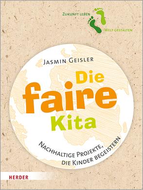 Die faire Kita von Geisler,  Jasmin