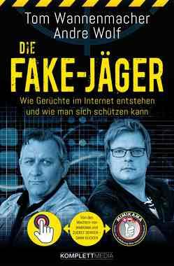 Die Fake-Jäger von Wannenmacher,  Tom, Wolf,  Andre