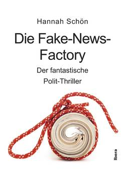 Die Fake-News-Factory von Schön,  Hannah