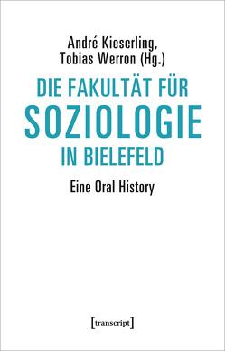 Die Fakultät für Soziologie in Bielefeld von Kieserling,  André, Werron,  Tobias