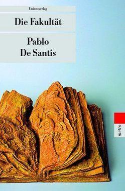 Die Fakultät von De Santis,  Pablo, Wuttke,  Claudia