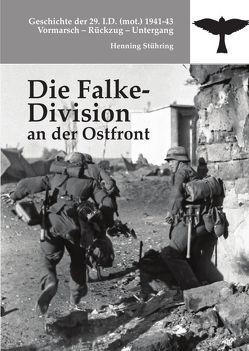 Die Falke-Division an der Ostfront von Stühring,  Henning