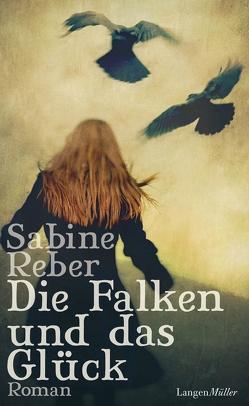 Die Falken und das Glück von Reber,  Sabine