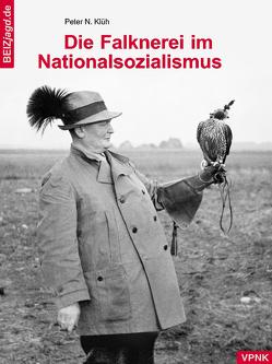 Die Falknerei im Nationalsozialismus von Klüh,  Peter N