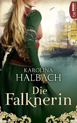 Die Falknerin von Halbach,  Karolina