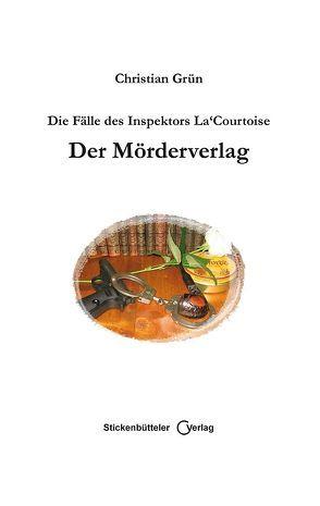 Die Fälle des Inspektors La Courtoise von Grün,  Christian, Kupfer,  Edgar