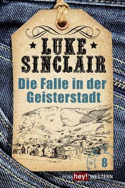 Die Falle in der Geisterstadt von Sinclair,  Luke
