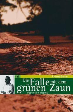 Die Falle mit dem grünen Zaun von Benz,  Wolfgang, Glazar,  Richard