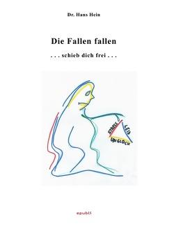 Die Fallen fallen von Hein,  Hans