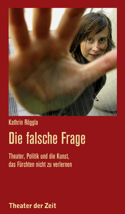 Die falsche Frage von Birgfeld,  Johannes, Röggla,  Kathrin