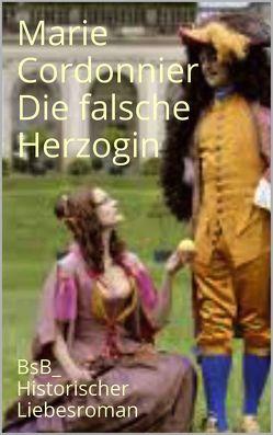 Die falsche Herzogin von Cordonnier,  Marie