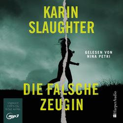 Die falsche Zeugin (ungekürzt) von Kinzel,  Fred, Slaughter,  Karin