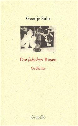 Die falschen Rosen von Suhr,  Geertje
