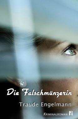 Die Falschmünzerin von Engelmann,  Traude