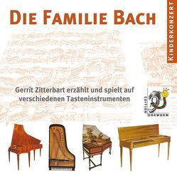 Die Familie Bach von Bach,  Carl P, Bach,  Johann B, Bach,  Johann Ch, Bach,  Johann S, Bach,  Wilhelm F, Zitterbart,  Gerrit