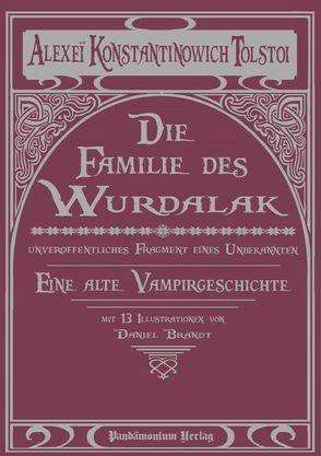 Die Familie des Wurdalak von Brandt,  Daniel, Siebert,  Uwe, Tolstoi,  Alexei K.
