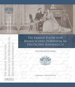 Die Familie Fuchs von Bimbach und Dornheim im Deutschen Kaiserreich von Gesellschaft für fränkische Geschichte, Hammerich,  Helmut, Rößner,  Volker