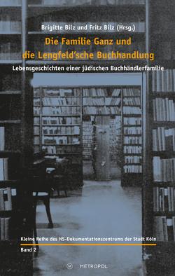 Die Familie Ganz und die Lengfeld'sche Buchhandlung von Bilz,  Brigitte, Bilz,  Fritz