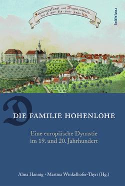 Die Familie Hohenlohe von Hannig,  Alma, Winkelhofer-Thyri,  Martina