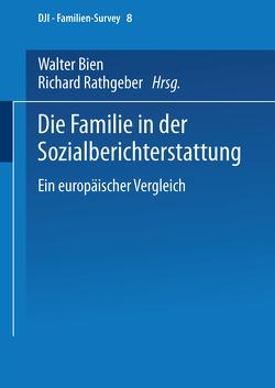Die Familie in der Sozialberichterstattung von Bien,  Walter, Rathgeber,  Richard