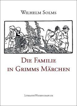 Die Familie in Grimms Märchen von Solms,  Wilhelm