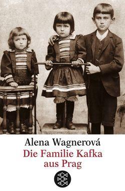 Die Familie Kafka aus Prag von Wagnerová,  Alena