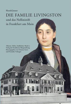 Die Familie Livingston und das Nellinistift in Frankfurt am Main von Greve,  Clemens, Jenner,  Harald, Vorhagen,  Franziska