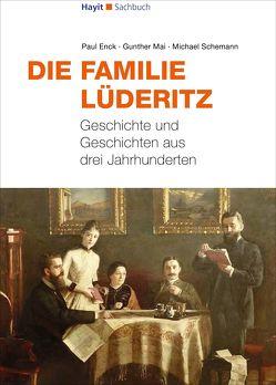 Die Familie Lüderitz von Enck,  Paul, Hayit,  Ertay, Mai,  Gunther, Schemann,  Michael