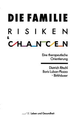 Die Familie: Risiken und Chancen von Luban-Plozza, Ritschl,  D.