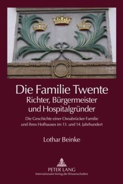 Die Familie Twente – Richter, Bürgermeister und Hospitalgründer von Beinke,  Lothar
