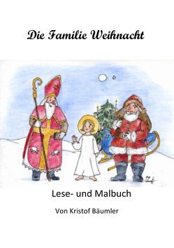 Die Familie Weihnacht von Bäumler,  Kristof