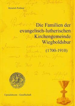 Die Familien der evangelisch-lutherischen Kirchengemeinde Wiegboldsbur (1700-1910) von Potthast,  Heinrich