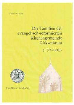 Die Familien der evangelisch-reformierten Kirchengemeinde Cirkwehrum 1725-1910 von Neeland,  Gerhard
