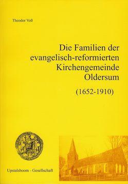 Die Familien der evangelisch-reformierten Kirchengemeinde Oldersum (1652-1910) von Voss,  Theodor