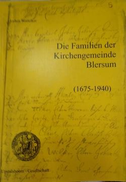 Die Familien der Kirchengemeinde Blersum 1675-1940 von Wortelker,  Jochen
