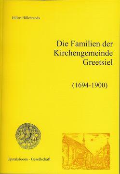 Die Familien der Kirchengemeinde Greetsiel (1694-1900) von Hillebrands,  Hillert, Voß,  Klaas-Dieter